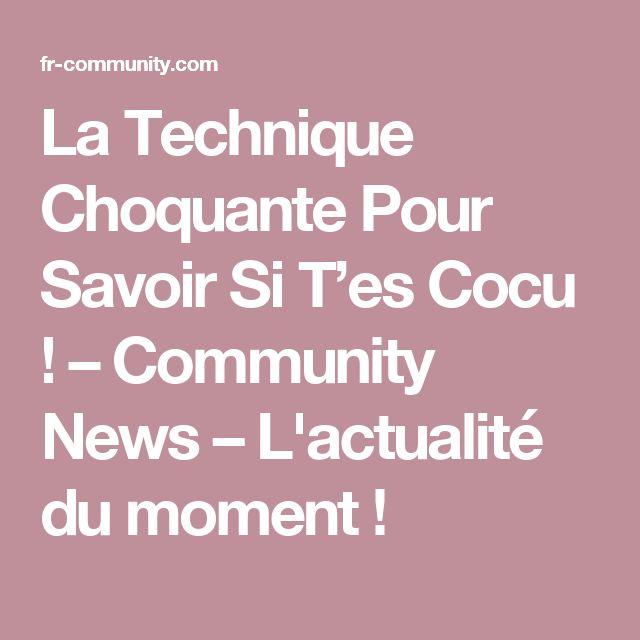 La Technique Choquante Pour Savoir Si T'es Cocu ! – Community News – L'actualité du moment !