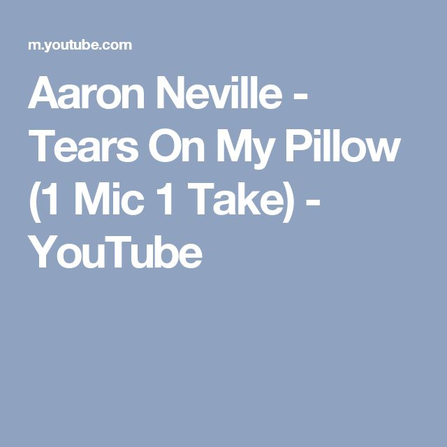 Aaron Neville - Tears On My Pillow (1 Mic 1 Take) - YouTube