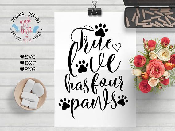 True Love Has Four Paws Pet Cut File available in SVG, DXF and PNG.