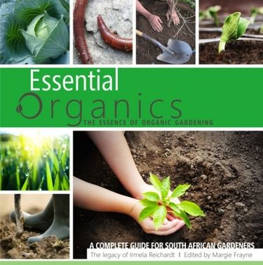 The essence of organic gardening - the essential organic gardeners book.