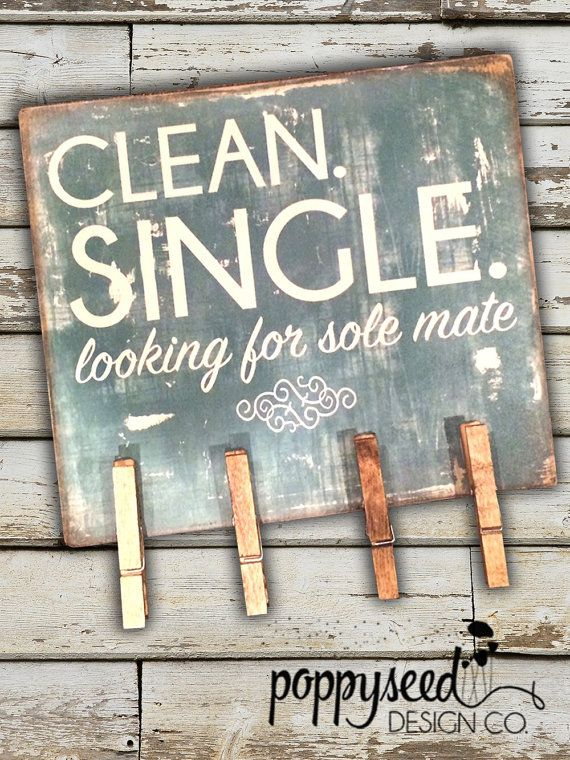 Wood Sign Design Ideas hand painted wood sign size 10x12 sign comes with hook to hang you attach Clean Single And Looking For A Sole Mate Wooden Sign For Storing Single Socks In The Laundry Room Comes With 4 Clothes Pins