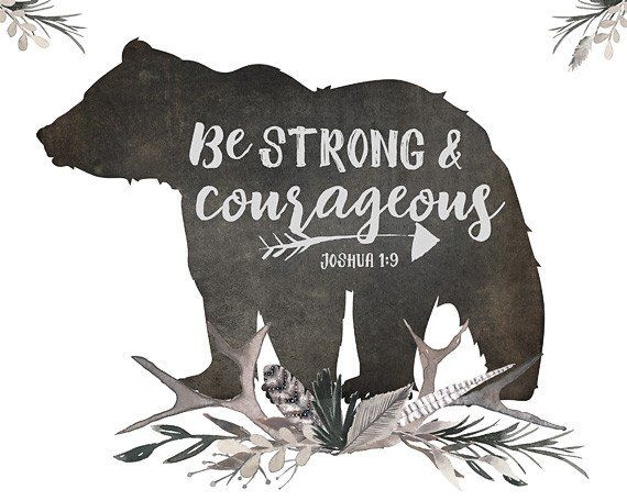 "Add some encouragement to your little boy's walls with this woodland scripture print! A portion of Joshua 1:9 ""Be strong and courageous"" is paired with a bear s"