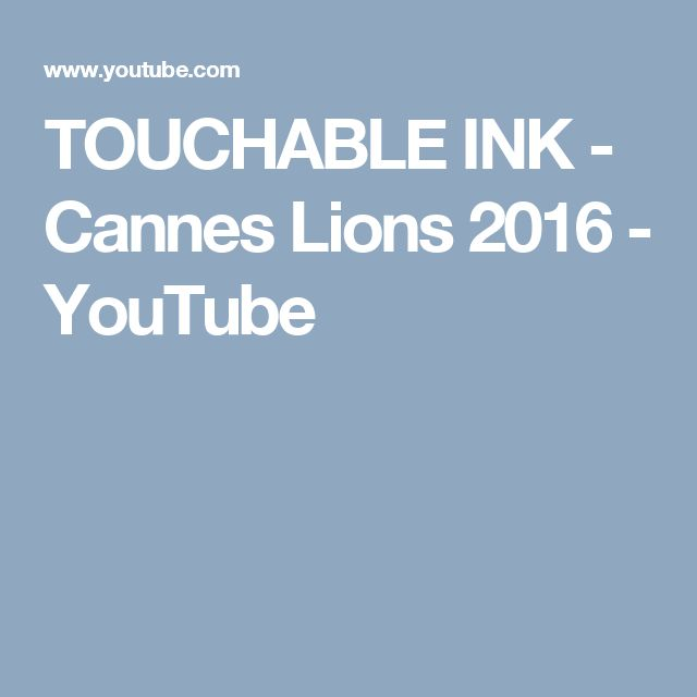 TOUCHABLE INK - Cannes Lions 2016 - YouTube