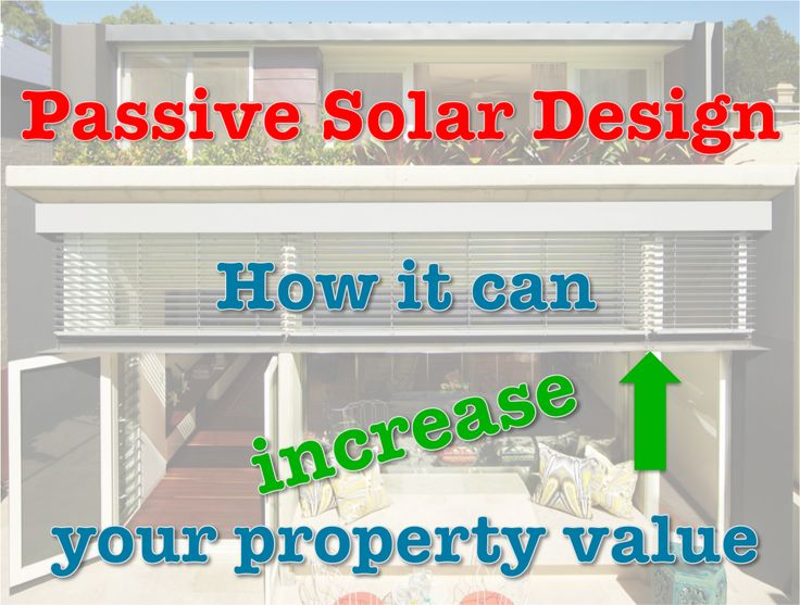 Passive Solar Design can increase your property value if incorporated into your home. Find out how on this week's Green Building Show.