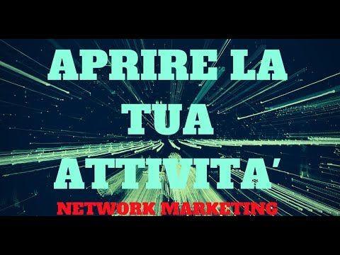 Network Marketing - Aprire la tua attivita'!