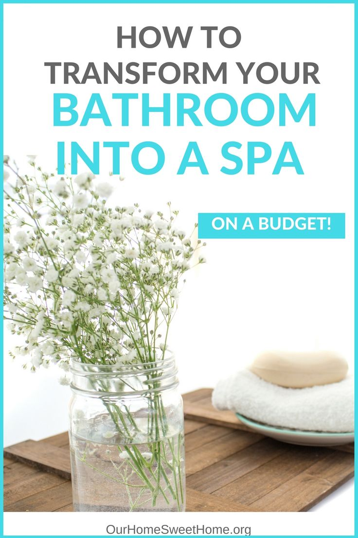 How to transform your bathroom into a spa - while on a budget!