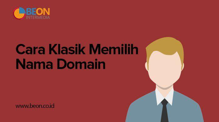 Cara Klasik Memilih Nama Domain