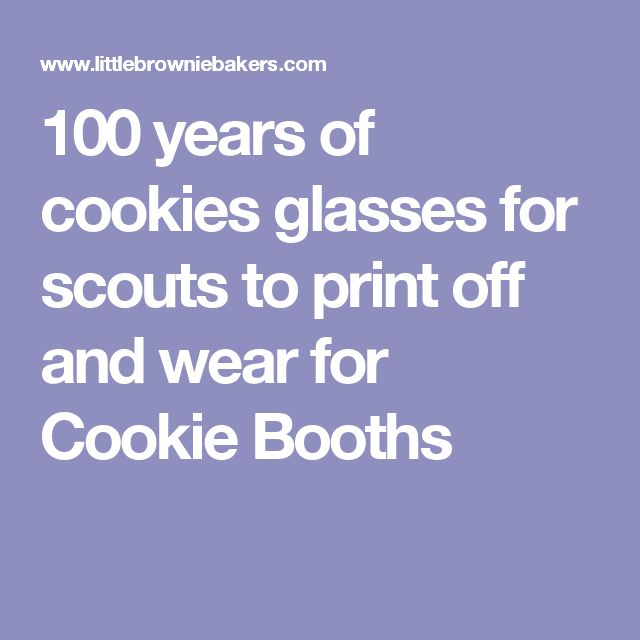 100 years of cookies glasses for scouts to print off and wear for Cookie Booths