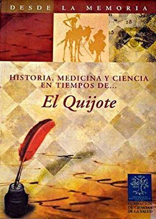 """""""Historia, medicina y ciencia en tiempos de...El Quijote"""" / [autores: Antonio Carreras, ... [et al.]] Madrid : Ergon, cop. 2006. Matèries : Història de la medicina; Història de la ciència. #nabibbell"""