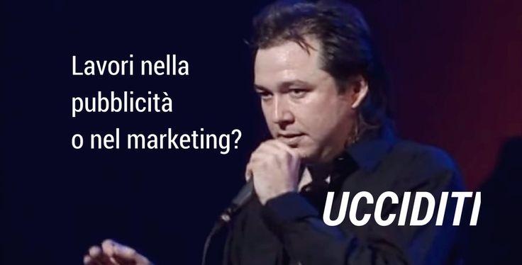 Lavori nel marketing? Ucciditi (ma anche no!)   OgniTantoPenso