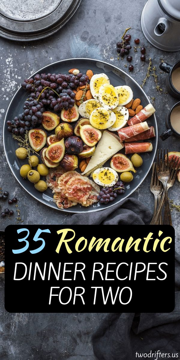 35 Romantic Dinner Recipes For Two That Are Perfect For