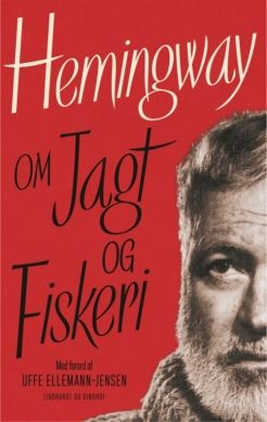 Hemingway om jagt og fiskeri af Ernest Hemingway