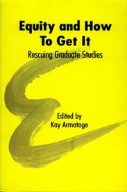 Equity and How to Get It: Rescuing Graduate Studies - Kay Armatage, Ed: This collection offers a variety of critiques of the current state of equity in post-secondary educational institutions, specifically at the graduate level, and challenges the patriarchal Eurocentrism of the traditional academic canon which has bee a cornerstone of equity theory.  Contributors include: William Haver, Juanita Westmoreland-Traoré, Patricia Monture Angus, Irina Zherebkina, Roberta Lamb, and Terry Provost…