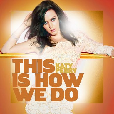 "Chatter Busy: Katy Perry ""This Is How We Do"" Lyric Video"