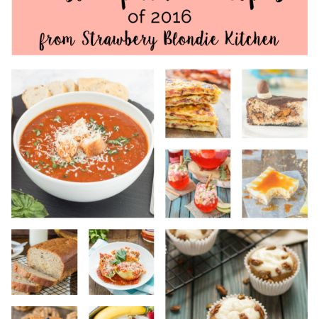 Here are the Top Ten Most Popular Recipes of 2016 from Strawberry Blondie Kitchen.  From drinks, ...