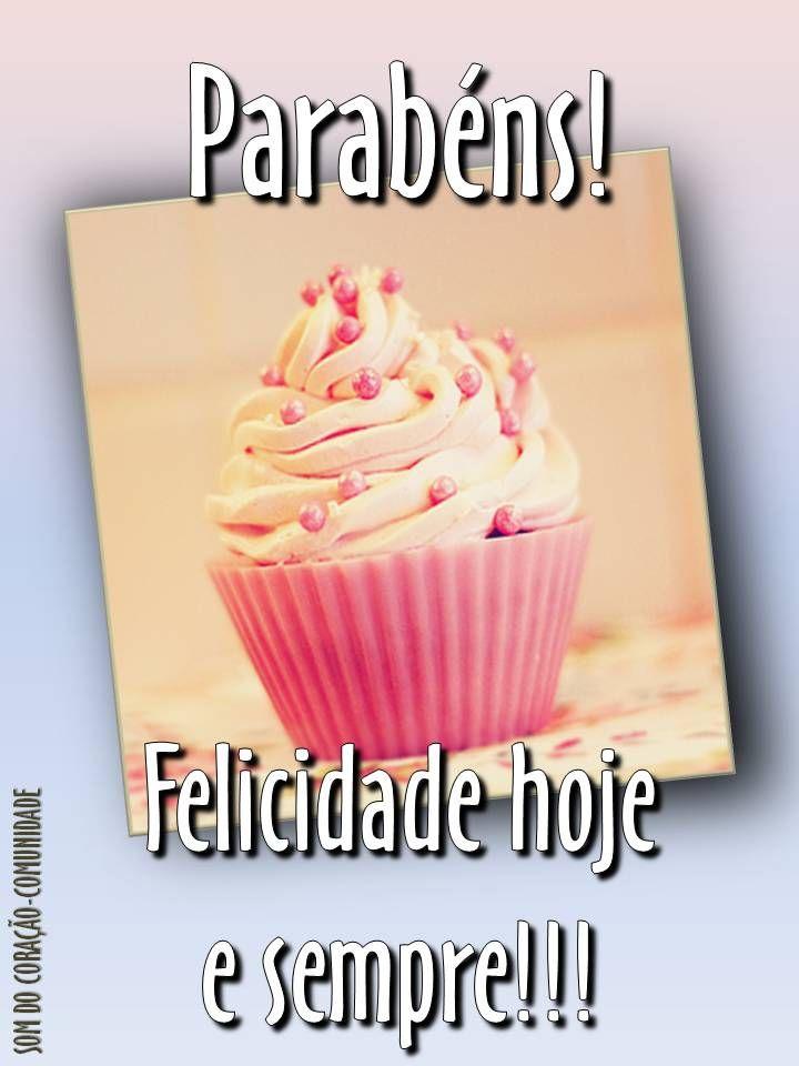 Parabéns! Felicitações Pinterest Happy birthday, Birthday e Happy