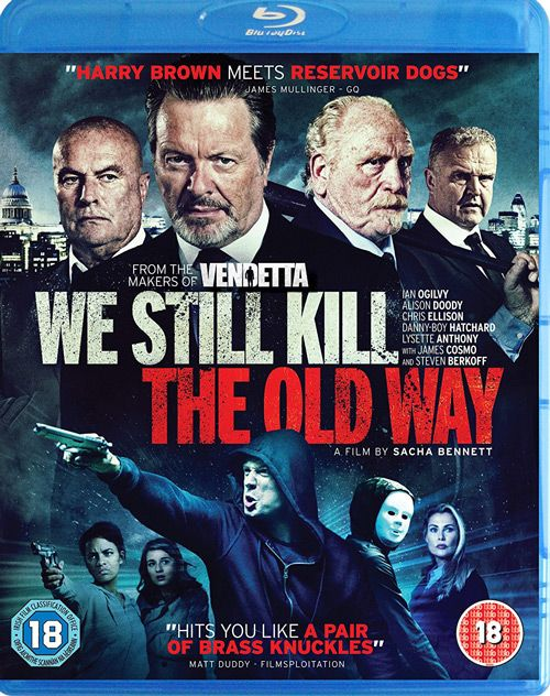 We Still Kill The Old Way (2014) Crime Action. Directed by Sacha Bennett, Starring Ian Ogilvy, Alison Doody, Chris Ellison, James Cosmo, Lysette Anthony, Steven Berkoff. See our Blu-ray review: https://www.popcorncinemashow.com/2016/09/26/we-still-kill-the-old-way-blu-ray-review/