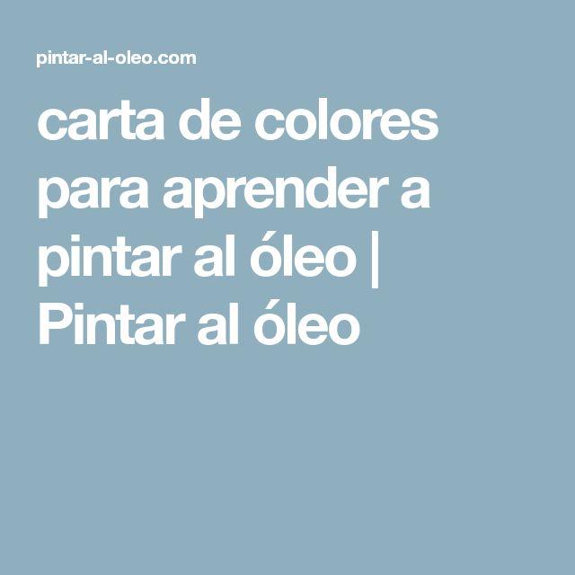 carta de colores para aprender a pintar al óleo | Pintar al óleo