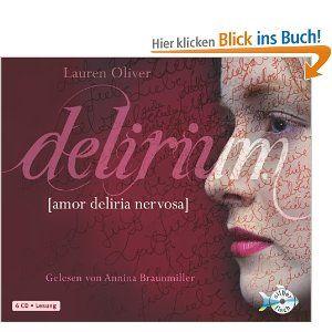 Delirium (6 CDs): Amazon.de: Lauren Oliver, Annina Braunmiller