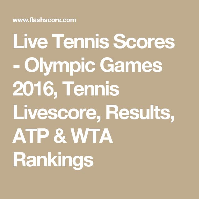 Live Tennis Scores - Olympic Games 2016, Tennis Livescore, Results, ATP & WTA Rankings