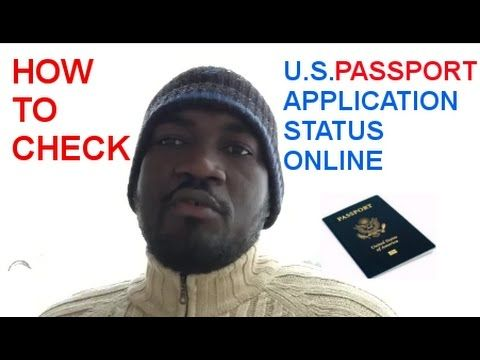 HOW TO CHECK U.S PASSPORT APPLICATION STATUS ONLINE