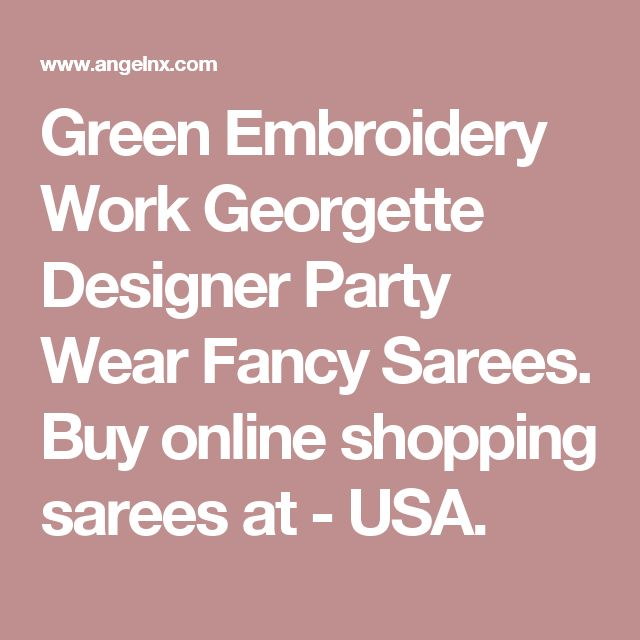 Green Embroidery Work Georgette Designer Party Wear Fancy Sarees.  Buy online shopping sarees at - USA.