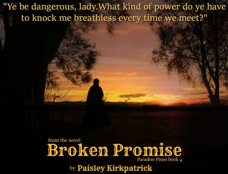 From the novel BROKEN PROMISE by Paisley Kirkpatrick. Book 4 from the Paradise Pines series. http://www.desertbreezepublishing.com/kirkpatrick-paisley/