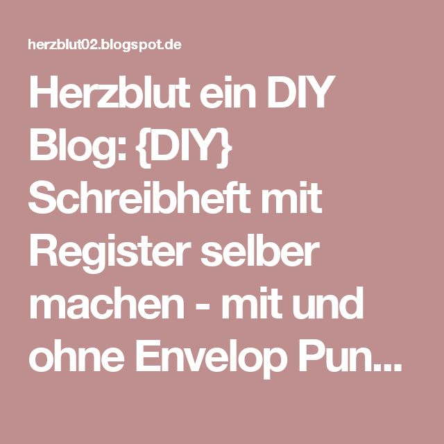 Herzblut ein DIY Blog: {DIY} Schreibheft mit Register selber machen - mit und ohne Envelop Punch Board