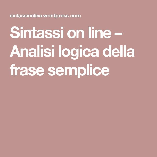 Sintassi on line – Analisi logica della frase semplice