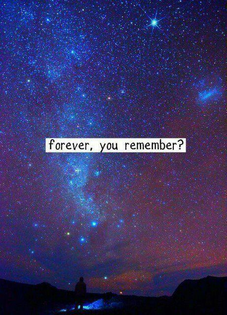 Forever, you remember?