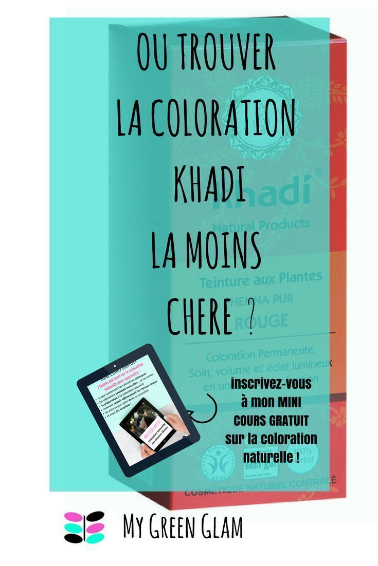 Où trouver la coloration Khadi la moins chère + mini cours gratuit de 7 leçons sur la coloration naturelle