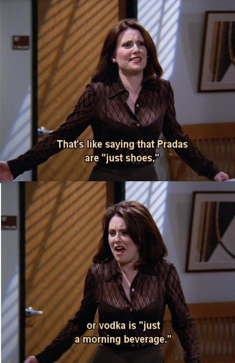 Oh, Karen. Will & Grace is the best.