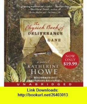 The Physick Book of Deliverance Dane (9781401395155) Katherine Howe, Katherine Kellgren , ISBN-10: 1401395155  , ISBN-13: 978-1401395155 ,  , tutorials , pdf , ebook , torrent , downloads , rapidshare , filesonic , hotfile , megaupload , fileserve
