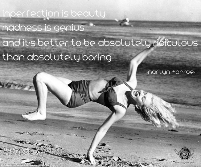 """""""Imperfection is beauty, madness is genius and it's better to be absolutely ridiculous than absolutely boring"""" Marilyn Monroe    Storm in a Teapot www.storminateapotbrand.bigcartel.com Follows us also on  FB Storm in a Teapot  G+ goo.gl/yNOUHh  Twitter twitter.com/StormTeapot"""