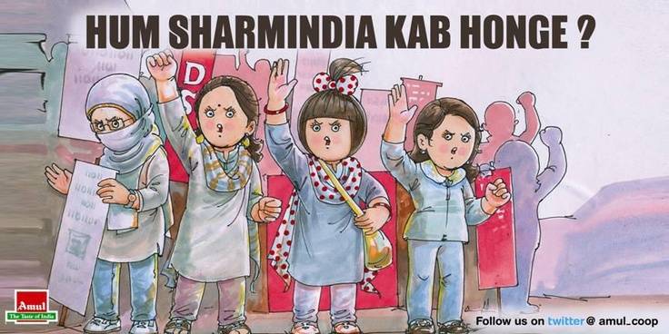 "Message from Amul, regarding the way women are treated in India and the public anger at the most recent terrible incident in Delhi.... 'Hum Sharminda Kab Honge'  loosely translates to ""When will we feel ashamed and sorry....""  We're all asking this question in India now...."