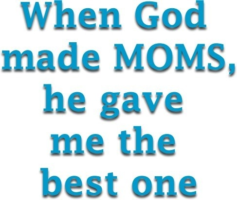 """God sure did give me the best Mom, even though I may not have fully appreciated you.  He called you """"home"""" way too soon!  Love You Always!"""