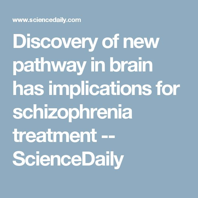 Discovery of new pathway in brain has implications for schizophrenia treatment -- ScienceDaily