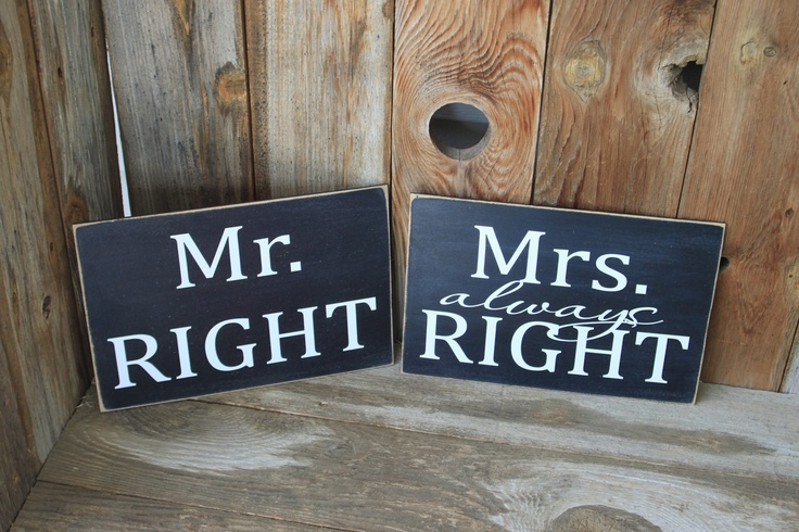 Mr Right  Mrs Always Right - wedding/engagement photo signs. $20.00, via Etsy.