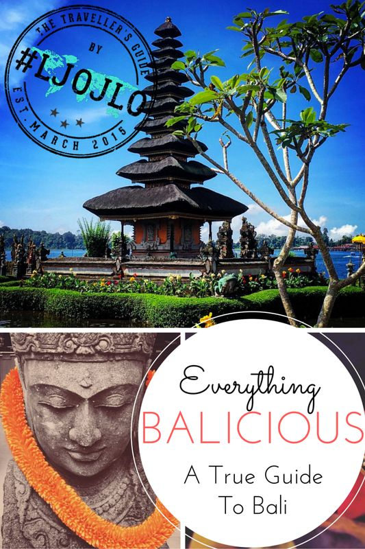 Everything Balicious - The True Guide To Bali - The Traveller's Guide By #ljojlo