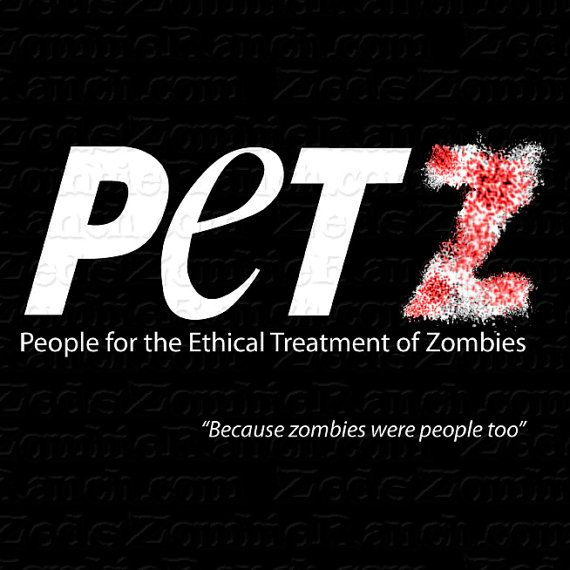 Zombie Shirt  People for the Ethical Treatment of Zombies by zedszombieranch, on Etsy :)