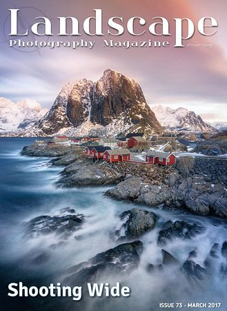 Issue 73 • March 2017  Issue 73 March 2017 of Landscape Photography Magazine, Outdoor Photographer Magazine, On Landscape and Outdoor Photography Magazine.