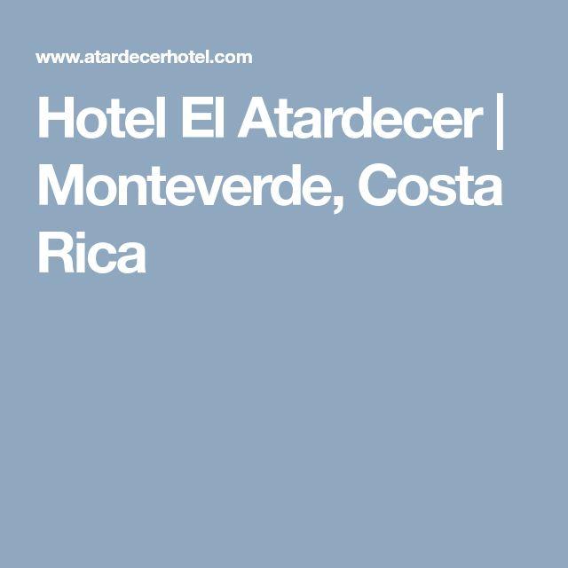 Hotel El Atardecer | Monteverde, Costa Rica