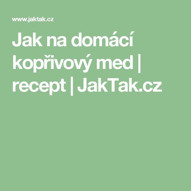 Jak na domácí kopřivový med   recept   JakTak.cz