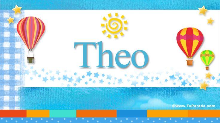 Theo, significado de Theo, nombre Theo, origen y significado de Theo, nombres para bebés. Origen de mi nombre Theo, qué significa mi nombre Theo.