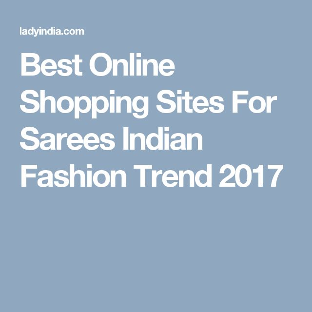 Best Online Shopping Sites For Sarees Indian Fashion Trend 2017