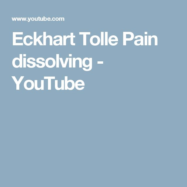 Eckhart Tolle    Pain dissolving - YouTube