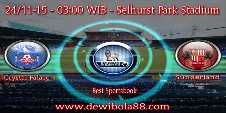 Dewibola88.com | ENGLISH PREMIER LAEGUE | Crystal Palace vs Sunderland | Gmail : ag.dewibet@gmail.com YM : ag.dewibet@yahoo.com Line : dewibola88 BB : 2B261360 Path : dewibola88 Wechat : dewi_bet Instagram : dewibola88 Pinterest : dewibola88 Twitter : dewibola88 WhatsApp : dewibola88 Google+ : DEWIBET BBM Channel : C002DE376 Flickr : felicia.lim Tumblr : felicia.lim Facebook : dewibola88