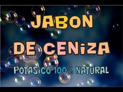 JABON CASERO ECOLOGICO Y NATURAL 100% (POTÁSICO DE CENIZA - SIN QUÍMICOS ARTIFICIALES) - YouTube