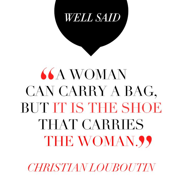 #wellsaid: Wellsaid Nmshoelov, My Life, Well Said, Shoes Quotes, Fashion Quotes, Christian Louboutin, Louboutin Quotes, Shoes Addiction, Beautiful Quotes