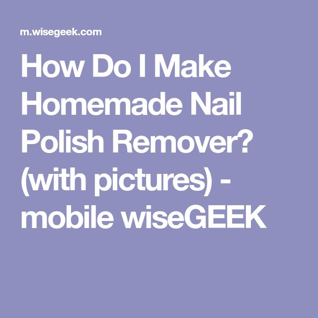 How Do I Make Homemade Nail Polish Remover? (with pictures) - mobile wiseGEEK